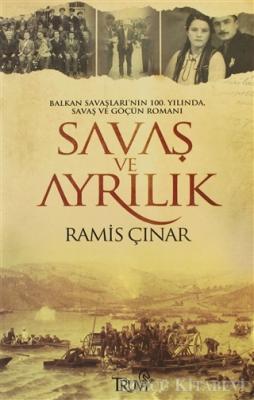Balkan Savaşları'nın 100. Yılında, Savaş ve Göçün Romanı Savaş ve Ayrılık