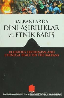 Mehmet Dalkılıç - Balkanlarda Dini Aşırılıklar ve Etnik Barış | Sözcü Kitabevi
