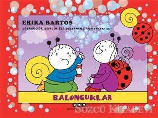 Erika Bartos - Baloncuklar - Uğurböceği Sevecen ile Salyangoz Tomurcuk 25 | Sözcü Kitabevi