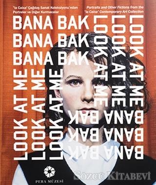 """Bana Bak! - """"la Caixa"""" Çağdaş Sanat Koleksiyonu'ndan Portreler ve Diğer Kurmacalar"""