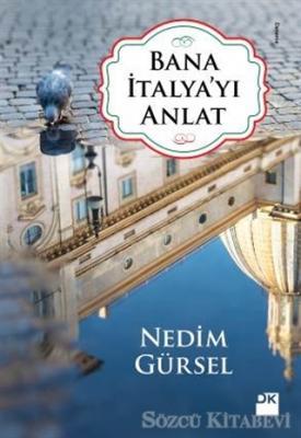 Nedim Gürsel - Bana İtalya'yı Anlat | Sözcü Kitabevi