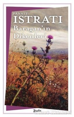 Panait Istrati - Baragan'ın Dikenleri | Sözcü Kitabevi