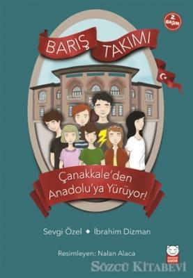 Çanakkale'den Anadolu'ya Yürüyor! - Barış Takımı