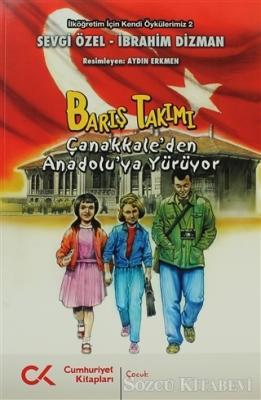 Barış Takımı - Çanakkale'den Anadolu'ya Yürüyor