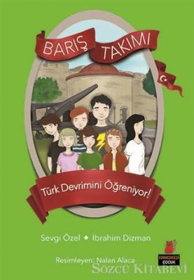 Türk Devrimini Öğreniyor! - Barış Takımı