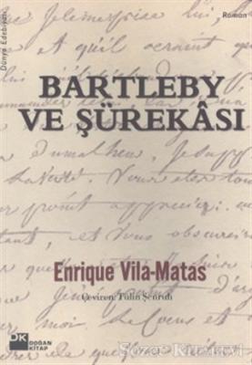 Enrique Vila - Matas - Bartleby ve Şürekası | Sözcü Kitabevi