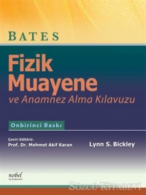 Lynn S. Bickley - Bates Fizik Muayene ve Anamnez Alma Kılavuzu | Sözcü Kitabevi