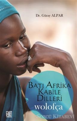 Güray Alpar - Batı Afrika Kabile Dilleri - Wolofça | Sözcü Kitabevi