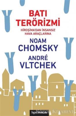 Noam Chomsky - Batı Terörizmi - Hiroşima'dan İnsansız Hava Araçlarına | Sözcü Kitabevi