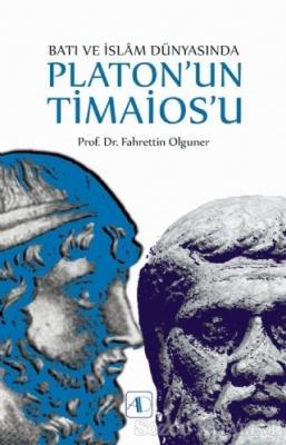Batı ve İslam Dünyasında Platon'un Timaios'u