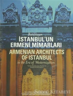 Batılılaşan İstanbul'un Ermeni Mimarları