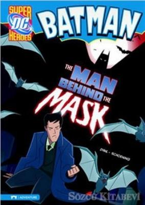 Batman - The Man Behind the Mask
