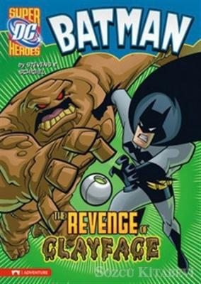 Eric Stevens - Batman - The Revenge of Clayface | Sözcü Kitabevi