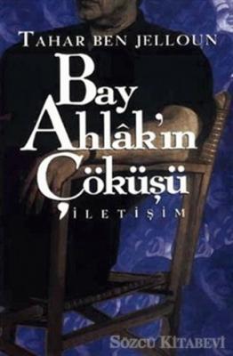 Tahar Ben Jelloun - Bay Ahlak'ın Çöküşü | Sözcü Kitabevi