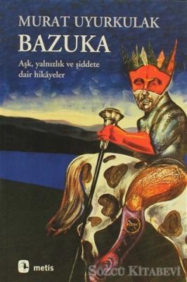 Murat Uyurkulak - Bazuka | Sözcü Kitabevi