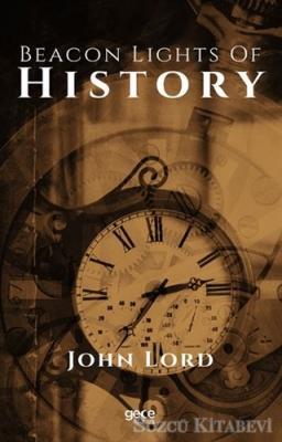 John Lord - Beacon Lights of History | Sözcü Kitabevi