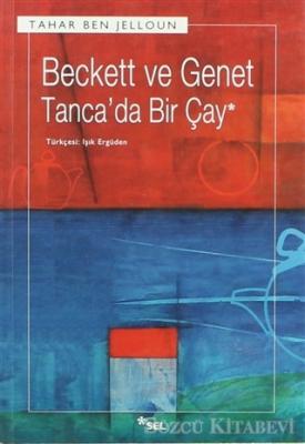 Tahar Ben Jelloun - Beckett ve Genet - Tanca'da Bir Çay | Sözcü Kitabevi