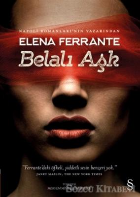 Elena Ferrante - Belalı Aşk | Sözcü Kitabevi