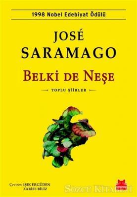 Jose Saramago - Belki De Neşe | Sözcü Kitabevi