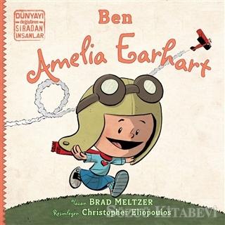 Ben Ameila Earhart - Dünyayı Değiştiren Sıradan İnsanlar