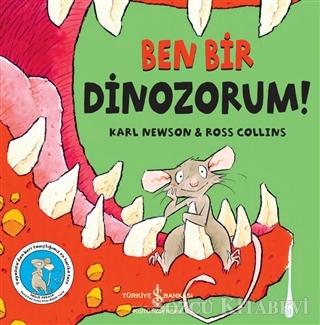 Karl Newson - Ben Bir Dinozorum!   Sözcü Kitabevi