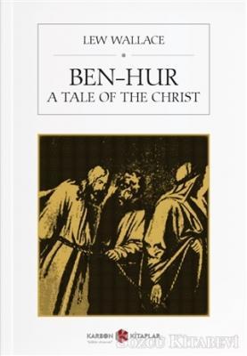 Ben-Hur A Tale Of The Christ