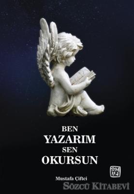 Mustafa Çiftci - Ben Yazarım Sen Okursun | Sözcü Kitabevi