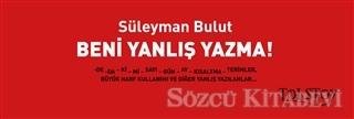 Süleyman Bulut - Beni Yanlış Yazma! | Sözcü Kitabevi