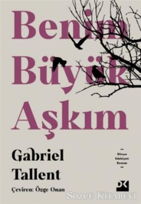 Gabriel Tallent - Benim Büyük Aşkım | Sözcü Kitabevi