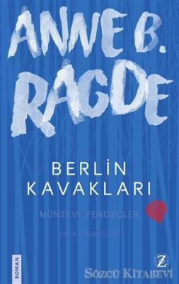 Anne B. Ragde - Berlin Kavakları | Sözcü Kitabevi