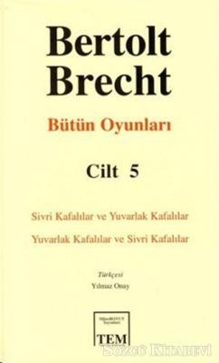 Bertolt Brecht - Bütün Oyunları Cilt: 5