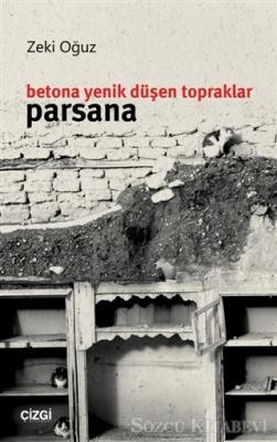 Betona Yenik Düşen Topraklar - Parsana