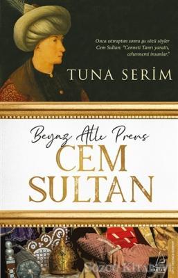 Tuna Serim - Beyaz Atlı Prens Cem Sultan | Sözcü Kitabevi