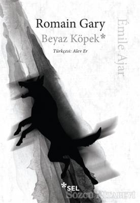 Romain Gary - Beyaz Köpek | Sözcü Kitabevi