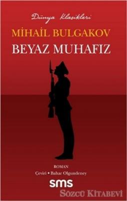 Mihail Afansyeviç Bulgakov - Beyaz Muhafız | Sözcü Kitabevi