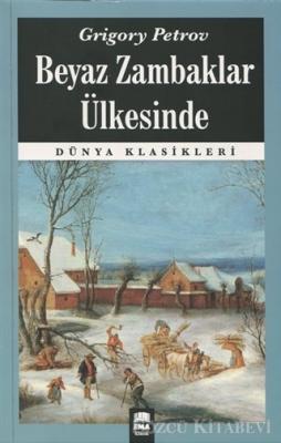 Grigory Petrov - Beyaz Zambaklar Ülkesinde | Sözcü Kitabevi