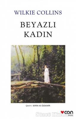Wilkie Collins - Beyazlı Kadın | Sözcü Kitabevi
