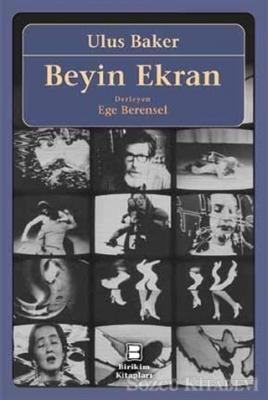 Ulus Baker - Beyin Ekran | Sözcü Kitabevi