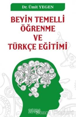 Beyin Temelli Öğrenme ve Türkçe Eğitimi