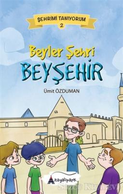 Beyler Şehri Beyşehir - Şehrimi Tanıyorum 2