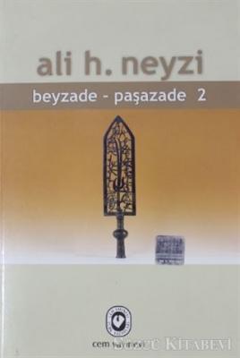 Ali H. Neyzi - Beyzade - Paşazade 2 | Sözcü Kitabevi