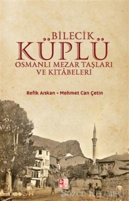 Refik Arıkan - Bilecik Küplü Osmanlı Mezar Taşları ve Kitabeleri | Sözcü Kitabevi
