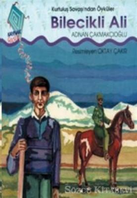 Bilecikli Ali Kurtuluş Savaşı'ndan Öyküler