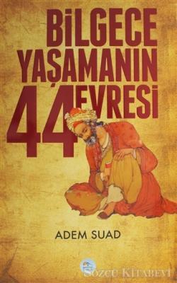 Adem Suad - Bilgece Yaşamanın 44 Evresi | Sözcü Kitabevi