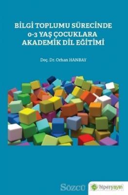 Bilgi Toplumu Sürecinde 0-3 Yaş Çocuklara Akademik Dil Eğitimi