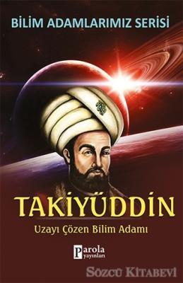 Ali Kuzu - Bilim Adamlarımız Serisi: Takiyüddin   Sözcü Kitabevi