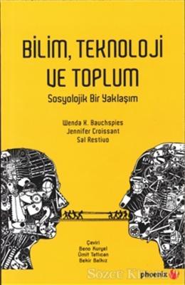 Wenda K. Bauchspies - Bilim Teknoloji ve Toplum | Sözcü Kitabevi