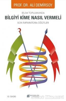 Ali Demirsoy - Bilim Toplumunda Bilgiyi Kime Nasıl Vermeli | Sözcü Kitabevi