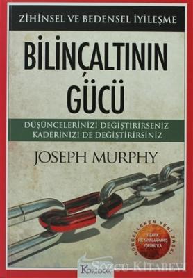 Joseph Murphy - Bilinçaltının Gücü | Sözcü Kitabevi