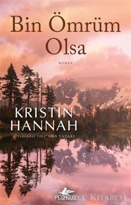 Kristin Hannah - Bin Ömrüm Olsa | Sözcü Kitabevi